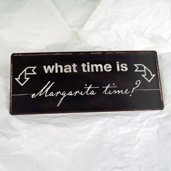 "Deko-Schild ""What time is Margarita time?"""